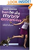 Then He Ate My Boy Entrancers: More Mad, Marvy Confessions of Georgia Nicolson