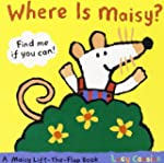 Where Is Maisy?: A Maisy Lift-the-Fla...