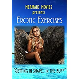 Mermaid Movies Presents: Erotic Exercises with Lori