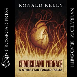 Cumberland Furnace & Other Fear Forged Fables | [Ronald Kelly]