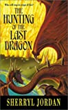 The Hunting of the Last Dragon (0064472310) by Jordan, Sherryl