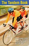 img - for The Tandem Book: The Complete Guide to Buying, Riding & Enjoying Bicycles Built for Two book / textbook / text book