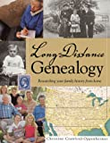 Long-Distance Genealogy: Researching Your Family History from Home (155870535X) by Christine Crawford-Oppenheimer