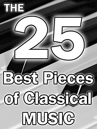 The 25 Best Pieces of Classical Music