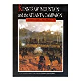 Kennesaw Mountain and the Atlanta Campaign: A Tour Guide