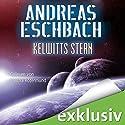 Kelwitts Stern Hörbuch von Andreas Eschbach Gesprochen von: Sascha Rotermund