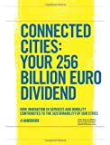 Aida Esteban Connected Cities: Your 256 Billion Euro Dividend: How Innovation in Services and Mobility Contributes to the Sustainability of Our Cities