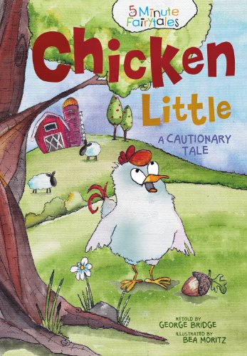 Chicken Little: A Cautionary Tale (5 Minute Fairytales)