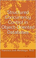 Structured Concurrency Control in Object-Oriented Databases Front Cover