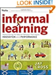 Informal Learning: Rediscovering the...