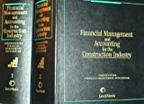 img - for Financial Management and Accounting for the Construction Industry book / textbook / text book
