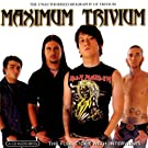 Maximum Trivium: The Unauthorised Biography
