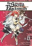 Isao Miura Sacred Blacksmith Vol 6, The (The Sacred Blacksmith)