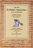 Lire les Ecritures anciennes du XVe au XVIIIe si�cle : Exemples et formes de lettres, abr�viations, mots et phrases d'apr�s des originaux, actes des Archives notariales, et d'�tat-civil