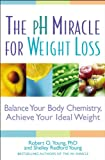 The pH Miracle for Weight Loss: Balance Your Body Chemistry, Achieve Your Ideal Weight thumbnail
