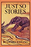 Just So Stories, Illustrated Edition (Yesterdays Classics)
