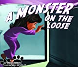 A Monster on the Loose (Monster on the Loose)