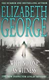 Elizabeth George With No One as Witness (Inspector Lynley Mysteries 13)