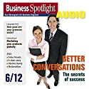 Business Spotlight Audio - Better conversations. 6/2012: Business-Englisch lernen Audio - Schwierige Gespräche leichter gemacht Hörbuch von  div. Gesprochen von:  div.