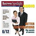 Business Spotlight Audio - Better conversations. 6/2012: Business-Englisch lernen Audio - Schwierige Gespräche leichter gemacht Hörbuch von  div. Gesprochen von:  div.