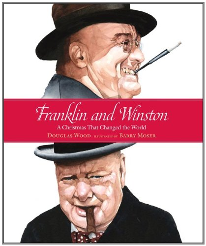 Franklin and Winston: A Christmas That Changed the World (Junior Library Guild Selection (Candlewick Press)), Douglas Wood