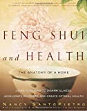 Feng Shui and Health: The Anatomy of a Home: Using Feng  Shui to Disarm Illness, Accelerate Recovery, and Create Optimal Health