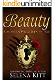 Beauty (Modern Wicked Fairy Tales Book 3)
