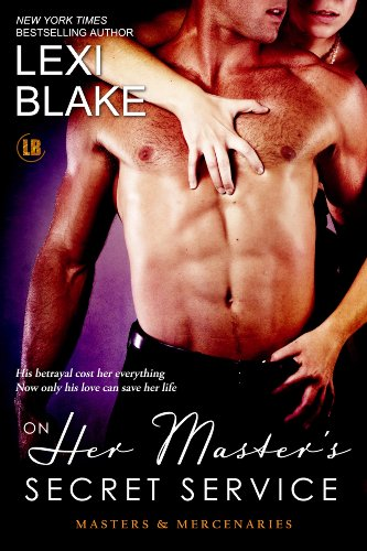 Lexi Blake - On Her Master's Secret Service (Masters and Mercenaries)