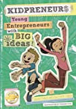Kidpreneurs: Young Entrepreneurs With Big Ideas!