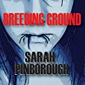 Breeding Ground (       UNABRIDGED) by Sarah Pinborough Narrated by Lyssa Graham