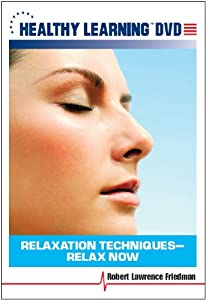 Relaxation Techniques: Relax Now