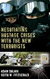 Negotiating Hostage Crises with the New Terrorists (Praeger Security International)