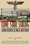 img - for Lone Star Stalag: German Prisoners of War at Camp Hearne book / textbook / text book