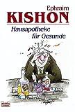 Ephraim Kishons Hausapotheke für Gesunde. (3404148169) by Ephraim Kishon