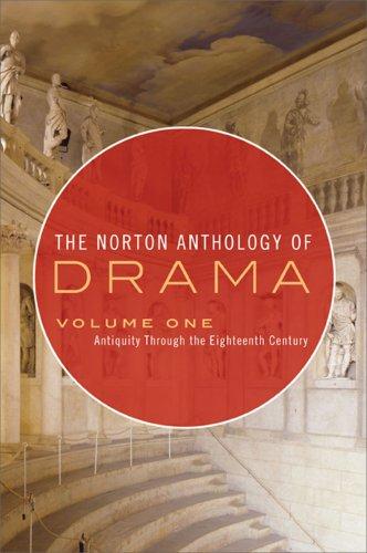The Norton Anthology of Drama: Antiquity Through the...