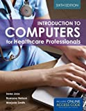 img - for Introduction To Computers For Healthcare Professionals 6th Edition by Joos, Irene, Nelson, Ramona, Smith, Marjorie J. (2013) Paperback book / textbook / text book