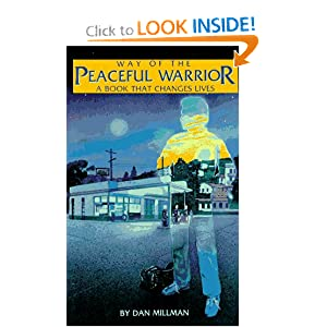 Spirituality, Human Evolution, Awakening, Way of the Peaceful Warrior: A Book That Changes Lives by Dan Millman