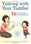Talking with Your Toddler: 75 Fun Act...
