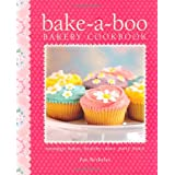 Bake-a-Boo Bakery Cookbook: Nostalgic Bakes - Healthy Cakes - Party Treatsby Zoe Athene Berkeley
