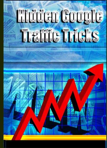 Hidden Google Traffic Tactics