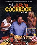 Jim Ross J.R.'s Cookbook: True Ringside Tales, BBQ and Downhome Recipes (WWE)