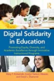 img - for Digital Solidarity in Education: Promoting Equity, Diversity, and Academic Excellence through Innovative Instructional Programs book / textbook / text book