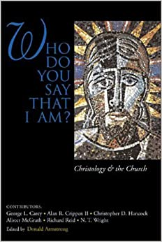 """who do you say that i am essays on christology Excellent essays in kinghorn 1986 and for a classical historical overview, read  the  le,gete ei=nai (8:29 """"but who do you say that i am  what we find is not  merely a narrative climax, """"but the christological climax as well."""