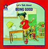 Let's Talk About Being Good: An Early Social Skills Book (Let's Talk About, 58)