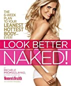Look Better Naked: The Six Week Plan to…