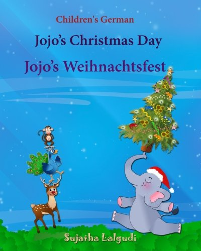 Children's German: Jojo's Christmas Day. Jojo's Weihnachtsfest (Christmas book): Children's English-German Picture book (Bilingual Edition), Childrens ... books for children: Jojo Series) (Volume 25)