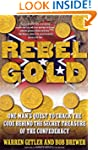 Rebel Gold: One Man's Quest to Crack...
