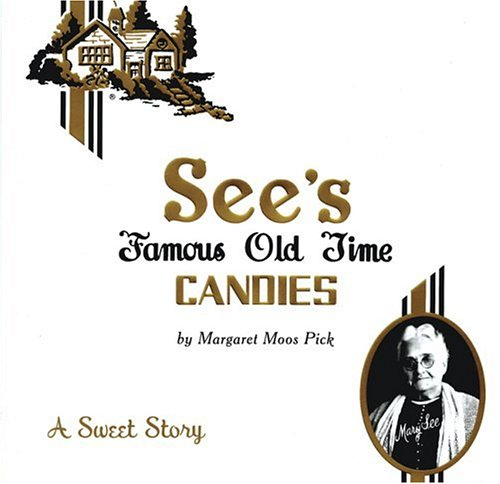 See's Famous Old Time Candies: A Sweet Story, Margaret Moos Pick