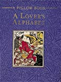 Lover's Alphabet: A Collection of Aphrodisiac Recipes, Magic Formulae, Lovemaking Secrets and Erotic Miscellany from the East and West (Pillow Books) (0600572072) by Vatsyayana