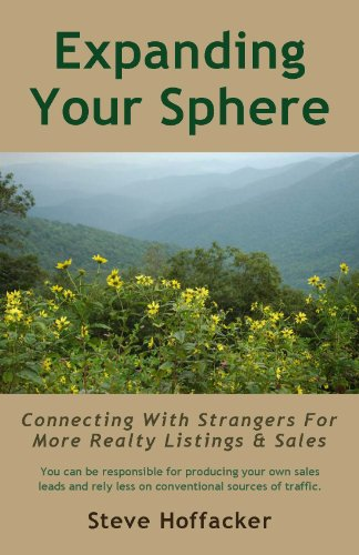 Book: Expanding Your Sphere - Connecting With Strangers For More Realty Listings & Sales by Steve Hoffacker
